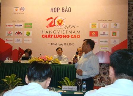 Dự kiến ngày 23/2, tại TPHCM ban tổ chức sẽ công bố và trao thương hiệu Hàng Việt Nam chất lượng cao cho các doanh nghiệp
