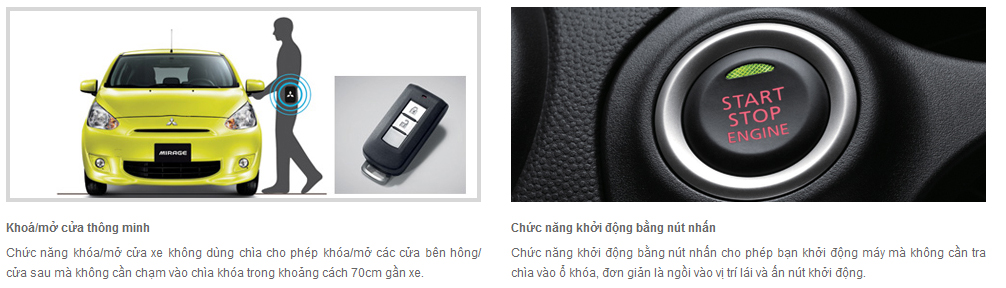 Mitsubishi Mirage 2016 với nhiều tiện nghi tiên tiến của dòng xe cao cấp. Đầu tiên là chìa khóa thông minh với chức năng khởi động bằng nút bấm và mở cửa không cần dùng chìa (One-touch Start/Stop Engine - OSS).