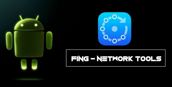 Cần cài đặt ứng dụng Fing – Network Tools trên điện thoại dùng hệ điều hành Android