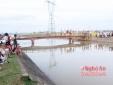Tai nạn đuối nước thương tâm ở Nghệ An: 4 vụ trong 1 ngày, 5 người chết