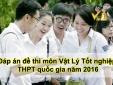 Đáp án đề thi môn Vật Lý tốt nghiệp THPT Quốc gia năm 2016