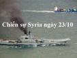 Chiến sự Syria mới nhất ngày 23/10/2016: Syria bắn hạ máy bay Thổ Nhĩ Kỳ