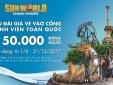 Chỉ với 150 ngàn đồng, sinh viên được vui chơi không giới hạn tại Sun World Danang Wonders