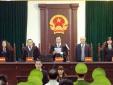 Tòa tuyên án vụ Đinh La Thăng: Trịnh Xuân Thanh nhận hình phạt 'khủng'