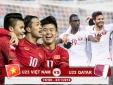 Lịch thi đấu của U23 Việt Nam với U23 Qatar ở VCK U23 châu Á 2018