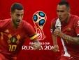 Xem trực tiếp bóng đá World Cup 2018 Bỉ vs Panama ở đâu tốt nhất?