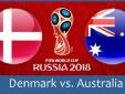 Xem trực tiếp World Cup 2018 Đan Mạch vs Australia bảng C lúc 19h00 ngày 21/6