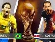 Truyền hình trực tiếp World Cup 2018 trận Brazil và Costa Rica hãy chọn kênh có bản quyền