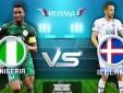 Xem trực tuyến bóng đá Nigeria vs Iceland, bảng D World Cup 2018