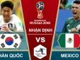 Link xem trực tiếp bóng đá Hàn Quốc vs Mexico, bảng F World Cup 2018