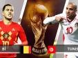 Xem trực tiếp bóng đá World Cup 2018 Bỉ vs Tunisia tốt nhất