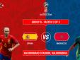 Link xem bóng đá trực tuyến Tây Ban Nha vs Maroc, bảng B World Cup 2018 lúc 1h00 ngày 26/6