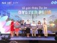 '4 cung đường đa sắc' Oyster Plus ra mắt thị trường bất động sản Hà Nội