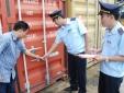 Ngăn chặn gian lận xuất xứ: Tăng cường kiểm tra, giám sát làm thủ tục xuất nhập khẩu
