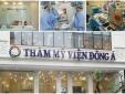 Thẩm mỹ viện Đông Á thuộc Tập đoàn SCI dính hàng loạt sai phạm