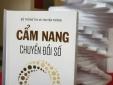 Ra mắt cuốn sách Cẩm nang chuyển đổi số cho người dân và doanh nghiệp