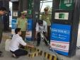 Đồng loạt kiểm tra xử lý cơ sở kinh doanh xăng dầu giả