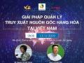 Tọa đàm: Giải pháp quản lý truy xuất nguồn gốc hàng hóa tại Việt Nam