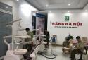 Phòng khám chuyên khoa răng hàm mặt Hà Nội bị xử phạt 65 triệu đồng