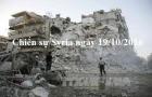 Chiến sự Syria mới nhất hôm nay ngày 19/10: Phiến quân Syria từ chối rút khỏi Aleppo