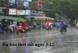 Dự báo thời tiết ngày 3/12: Mưa lớn trên diện rộng ở Trung Bộ