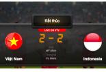 Kết quả bóng đá Việt Nam - Indonesia: Việt Nam chia tay AFF Cup