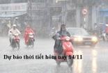 Dự báo thời tiết hôm nay 14/11: Miền bắc ngớt mưa, Trung bộ mưa trên diện rộng