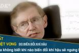 Lời tiên tri về ngày tận thế của nhà khoa học vĩ đại Stephen Hawking