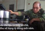 Nông dân chế tạo máy vò chè thu tiền tỷ mỗi năm
