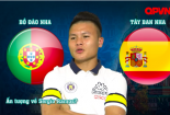 Quang Hải nhận định trận đấu Bồ Đào Nha vs Tây Ban Nha