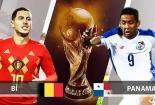 Truyền hình trực tiếp World cup 2018 trận Bỉ và Panama hãy chọn kênh có bản quyền