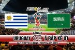 Truyền hình trực tiếp World Cup 2018 trận Uruguay và Ả Rập Xê Út hãy chọn kênh có bản quyền
