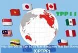 CPTPP có hiệu lực, nhiều mặt hàng có thuế nhập khẩu về 0%