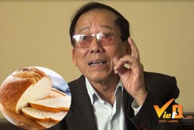 Chuyên gia Việt: Đừng dại ăn nhiều bánh mỳ trắng, bỏng ngô