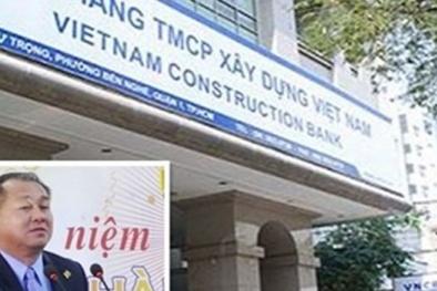 Cựu chủ tịch Ngân hàng Xây dựng gây thiệt hại 9.000 tỷ đồng như thế nào?