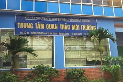 Bắc Giang: Kiểm tra toàn diện TT Quan trắc bị nghi 'ưu ái' doanh nghiệp
