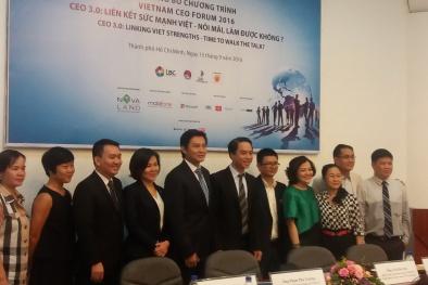 CEO Forum 2016: 'Liên kết sức mạnh Việt - Nói mãi, làm được không?'