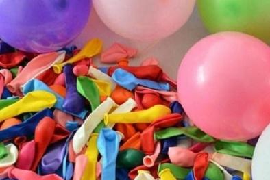 Hiểm họa từ những quả bóng bay trẻ em tưởng chừng vô hại