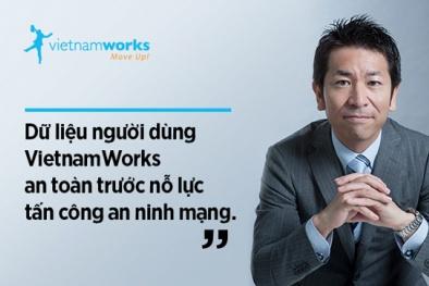 Hàng triệu dữ liệu người dùng VietnamWorks vẫn an toàn