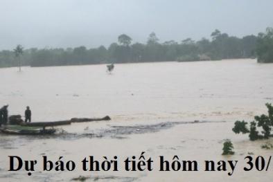 Dự báo thời tiết hôm nay 30/12: Cảnh báo mưa lớn, lũ ở Quảng Trị đến Khánh Hòa