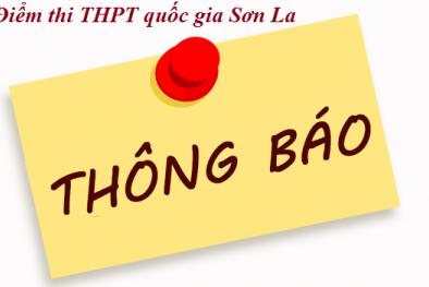 Sở Giáo dục và Đào tạo Sơn La công bố điểm thi THPT quốc gia 2017