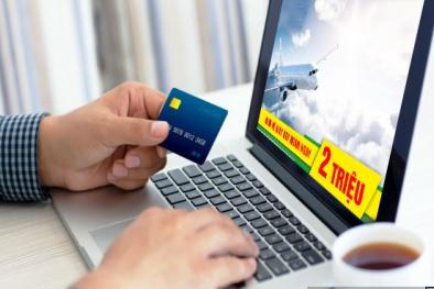 Tiềm ẩn nhiều rủi ro khi mua vé máy bay trực tuyến bằng thẻ tín dụng