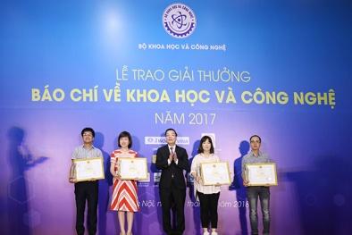 18 tác phẩm đoạt Giải thưởng báo chí về khoa học và công nghệ năm 2017