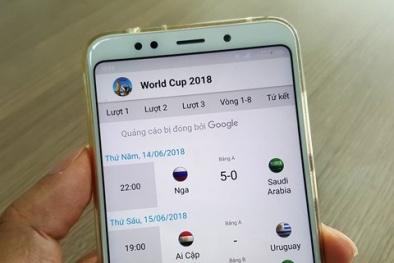 Làm thế nào để dễ dàng theo dõi World Cup 2018 trên điện thoại