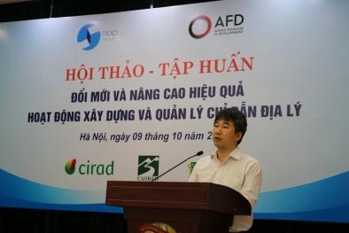 Xây dựng chỉ dẫn địa lý cho sản phẩm Việt Nam: Còn nhiều trăn trở