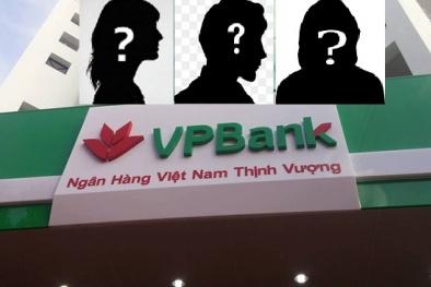 Những đại gia kín tiếng sở hữu nghìn tỷ của Ngân hàng VPBank