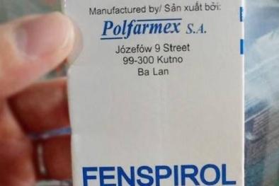 Đình chỉ lưu hành tất cả các lô thuốc Fenspirol do dược phẩm Trung ương 1 - Pharbaco nhập khẩu
