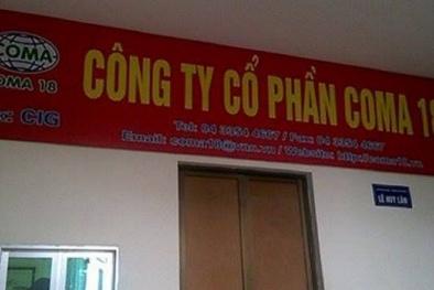 Công ty CP COMA18 dính án phạt do công bố thông tin không đúng hạn