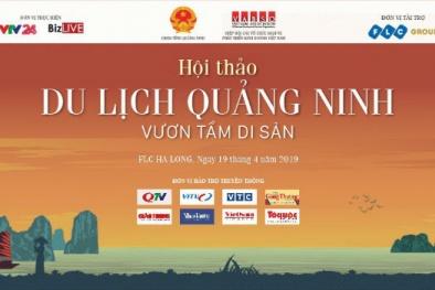 Sắp diễn ra hội thảo 'Du lịch Quảng Ninh – Vươn tầm di sản'