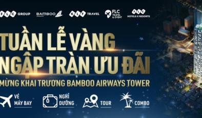'Đại tiệc' ưu đãi trị giá hàng chục tỷ đồng nhân dịp Khai trương Bamboo Airways Tower 265 Cầu Giấy